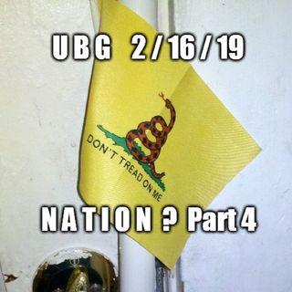 The Unpleasant Blind Guy : 2/16/19 - Nation?  Part 4