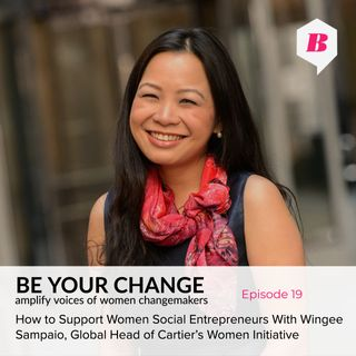 How to support women social entrepreneurs  with Wingee Sampaio Cartier's Women Initiative