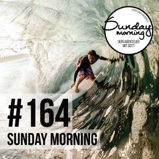 WALK ON WATER - Von Wind und Wellen | Sunday Morning #164