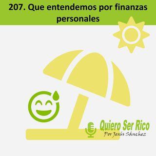 207. 👉Entiende mejor las finanzas personales -verano 21- ciclo finanzas personales