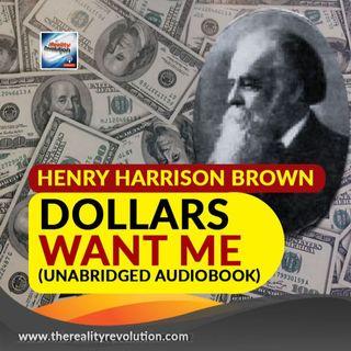 Dollars Want Me Henry Harrison Brown (Unabridged Audiobook)