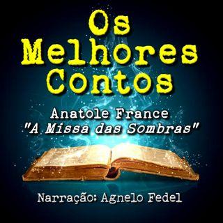 Os Melhores Contos - A Missa das Sombras - Anatole France