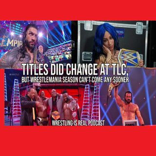 Titles Did Change at TLC, But Wrestlemania Season Can't Come Any Sooner KOP122020-581