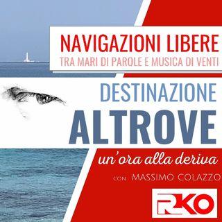 DESTINAZIONE ALTROVE #11 - un'ora alla deriva con Massimo Colazzo - 26/05/21