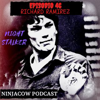 # 46 - Richard Ramírez, The nightstalker