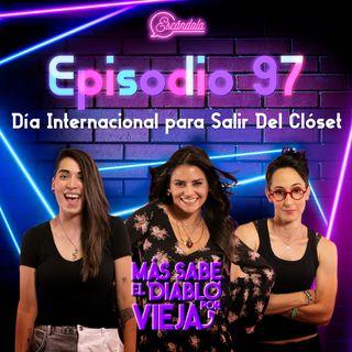 Ep 97 Día Internacional para Salir Del Clóset