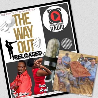 The Way Out Reloaded *Man Cave Pt2* 10-30-18