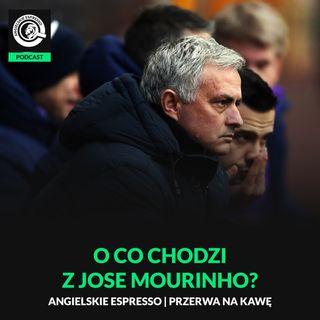 O co chodzi z Jose Mourinho?