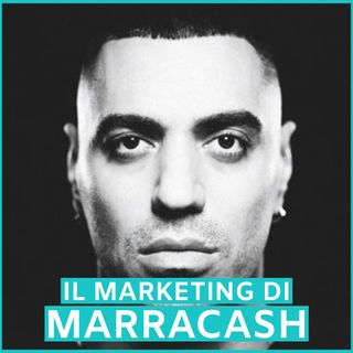 #70 - Il Marketing di Marracash