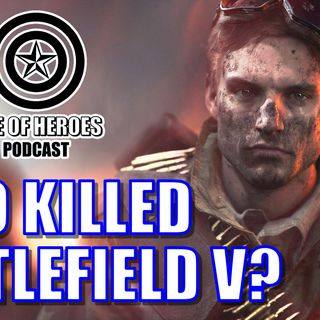 Who Killed Battlefield V? | Episode #163