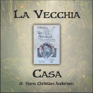 La vecchia casa: l'audiolibro delle novelle di Andersen