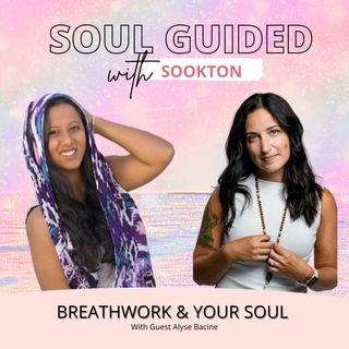 Breathwork and Your Soul with Guest Alyse Bacine