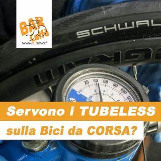 Servono i TUBELESS sulla Bici da CORSA?