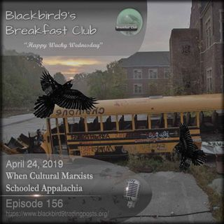 When Cultural Marxists Schooled Appalachia - Blackbird9 Podcast