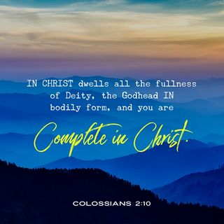 Christ is your Sufficiency in All Things In All Ways - Christ is Your Life.