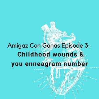 Enneagram & childhood wounds
