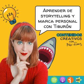 12. Aprender de storytelling y marca personal con Tiburón