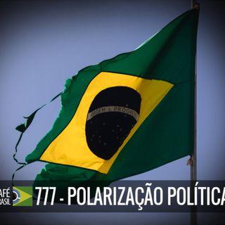 Café Brasil 777 - Polarizacao politica
