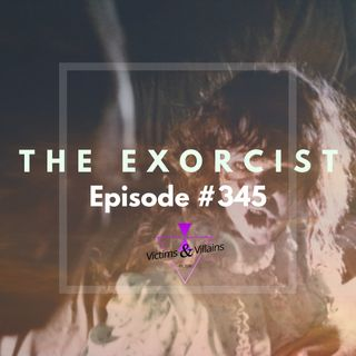 #345 | The Exorcist