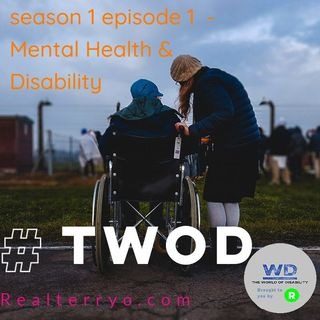 The World of Disability Season 1 Episode 1 Mental Health & Disability