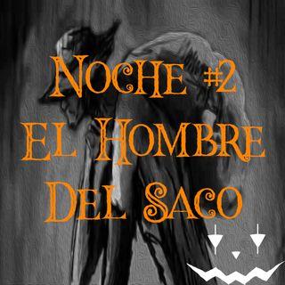 Noche #2 El hombre del saco: Francisco Leona