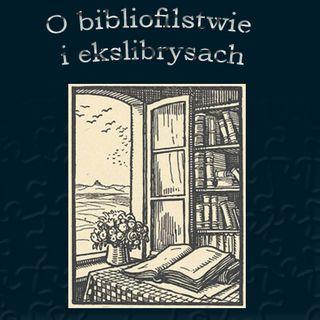 O bibliofilstwie - rozmowa z dr E. Pokorzyńską
