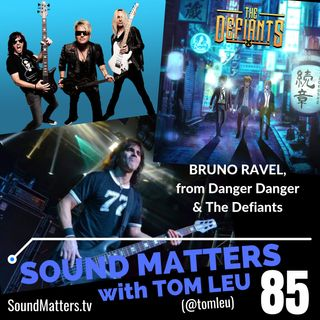 085: Bruno Ravel from Danger Danger & The Defiants