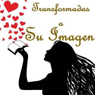 Transformadas a Su Imagen