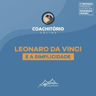 Leonardo da Vinci e a Simplicidade