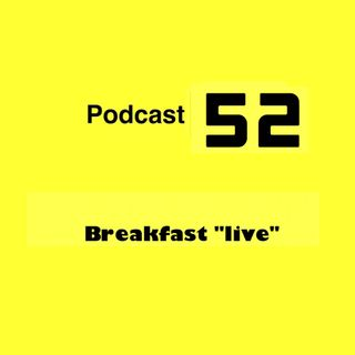 "Podcast 52 ""Breakfast live"""