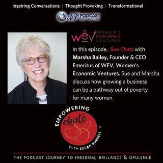 Susan chats with Founder and CEO Emeritus of WEV (Women's Economic Ventures), Marsha Bailey