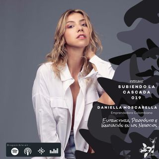 019 - Estructura,Propósito e Innovación en los Negocios con Daniela Moscarella