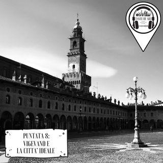 Puntata 8 - Vigevano e la Città Ideale