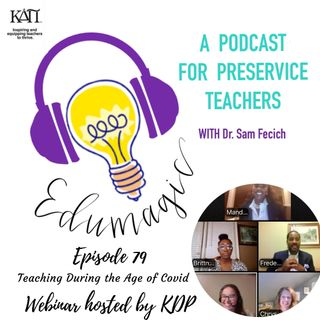 Bonus Episode: Teaching During the Age of COVID Kappa Delta Pi Webinar Series E79
