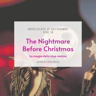 24 The Nightmare Before Christmas - La magia dello Stop Motion