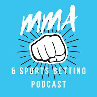 The MMA & Sports Betting Podcast: UFC 241