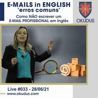 #033 - 'E-mails in English - Erros Comuns _ Como NÃO escrever um EMAIL PROFISIONAL em Inglês!