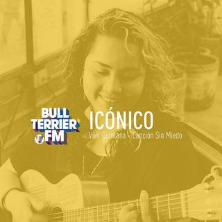 Icónico #66 Vivir Quintana - Canción sin miedo