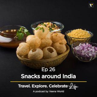 Ep 26: Snacks around India