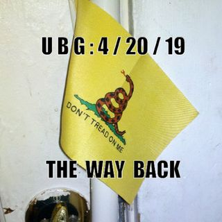 The Unpleasant Blind Guy : 4/20/19 - The Way Back