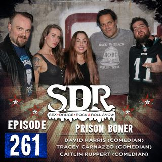 Dave Harris, Tracey Carnazzo & Caitlin Ruppert (Comedians) - Prison Boner