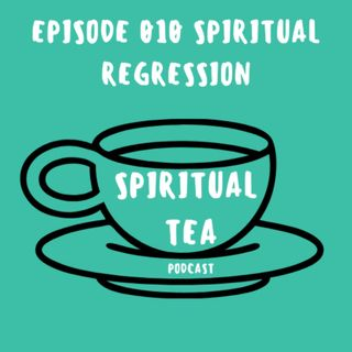 010 Spiritual Regression