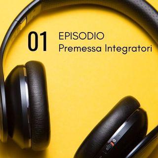 Episodio 01 Serie Integratori - Premessa Educativa