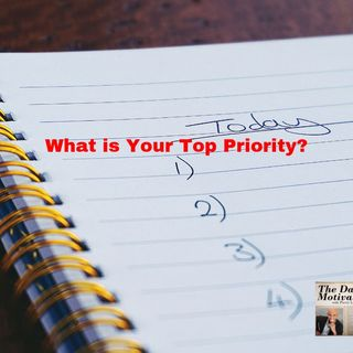 What Is Your Top Priority? Episode #372