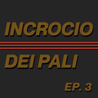 EP. 3 - La Puntata dei 3 continenti