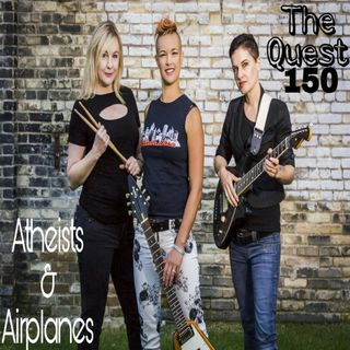 The Quest 150.  Atheists & Airplanes