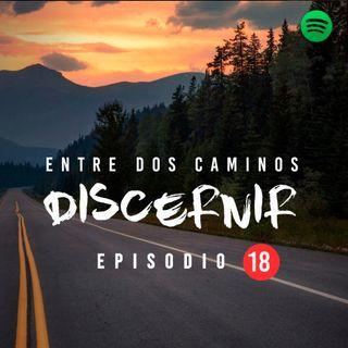 T02 EP18 Entre dos caminos discernir