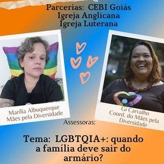 #006. Mães pela Diversidade, LGBTQIA+: Quando a família deve sair do armário?