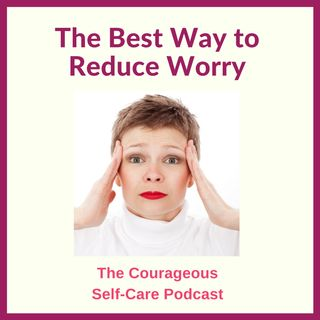 The Best Way to Reduce Worry
