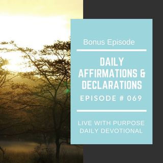 #069 Affirmations and Declarations